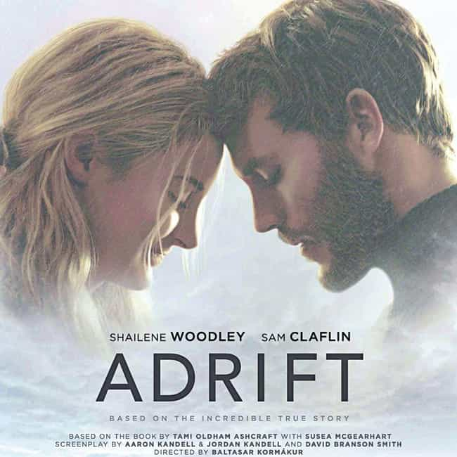 Adrift is listed (or ranked) 3 on the list The Best Survival Movies Based on True Stories