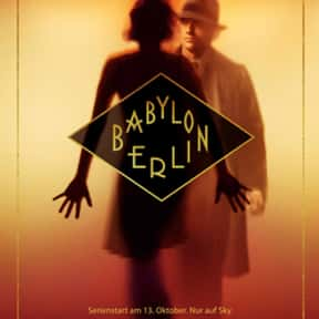 Babylon Berlin is listed (or ranked) 15 on the list The Greatest TV Shows Set in the '30s