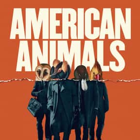 American Animals is listed (or ranked) 20 on the list The Best American Movies