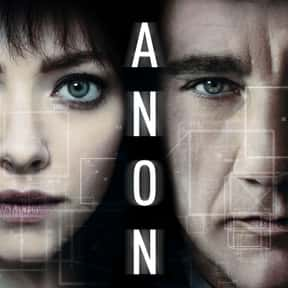 Anon is listed (or ranked) 6 on the list The Best Netflix Original Sci-Fi Movies