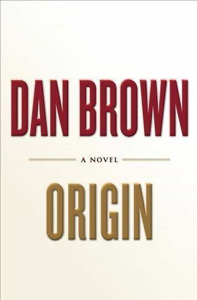 Origin is listed (or ranked) 3 on the list All the Robert Langdon Books, Ranked Best to Worst