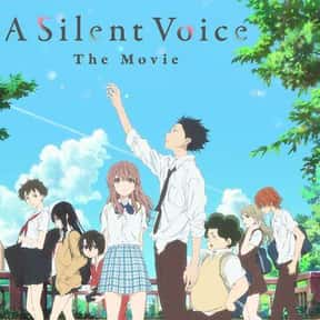 A Silent Voice is listed (or ranked) 8 on the list The Best Anime Movies of All Time