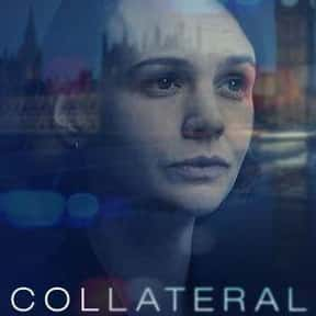 Collateral is listed (or ranked) 11 on the list The Best British TV Dramas On Netflix