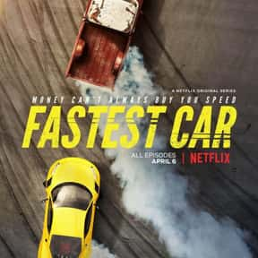 Fastest Car is listed (or ranked) 19 on the list The Best New Reality TV Shows of the Last Few Years