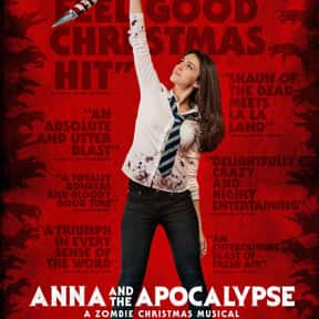 Anna and the Apocalypse is listed (or ranked) 12 on the list The Best Christmas Horror Movies That Will Sleigh You