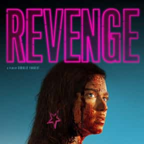 Revenge is listed (or ranked) 13 on the list The Best Movies On Shudder