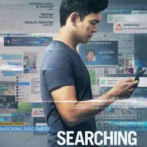 Searching is listed (or ranked) 8 on the list The Best New Thriller Movies of the Last Few Years