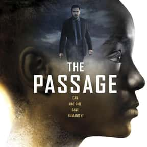 The Passage is listed (or ranked) 24 on the list The Creepiest Sci-fi TV Shows Of 2019
