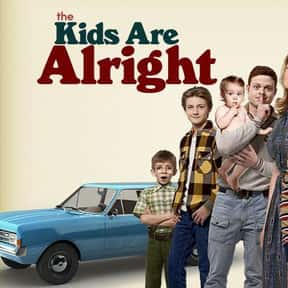 The Kids Are Alright is listed (or ranked) 3 on the list The Greatest TV Shows Set in the 1970s