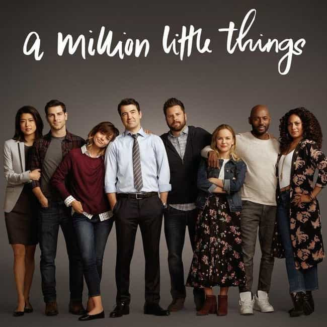 A Million Little Things ... is listed (or ranked) 11 on the list TV Shows That Probably Made You Cry at Least Once