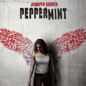 Peppermint is listed (or ranked) 22 on the list Great Movies About Furious Women Out for Revenge