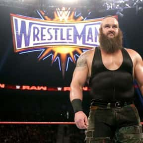 Braun Strowman is listed (or ranked) 4 on the list The Best Current Wrestlers in the WWE