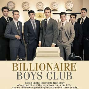 Billionaire Boys Club is listed (or ranked) 9 on the list The Best Movies with Rich People Spending Big