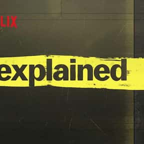 Explained is listed (or ranked) 23 on the list The Best Shows on Netflix to Watch When You're Stoned