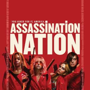 Assassination Nation is listed (or ranked) 17 on the list The Best Movies About Female BFFs, Ranked