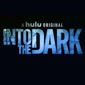 Into the Dark is listed (or ranked) 21 on the list The Most Stressful TV Shows In 2019