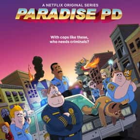 Paradise PD is listed (or ranked) 13 on the list The Best Animated TV Shows Of 2018