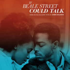 If Beale Street Could Talk is listed (or ranked) 9 on the list Best Drama Movies Streaming on Hulu