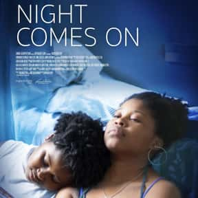 Night Comes On is listed (or ranked) 15 on the list The Best Directorial Debuts Since 2010, Ranked