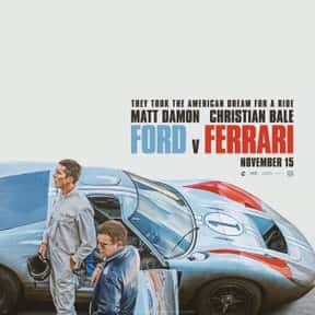 Ford v. Ferrari is listed (or ranked) 18 on the list The Best Car Racing Movies That Really Put The Pedal To The Metal