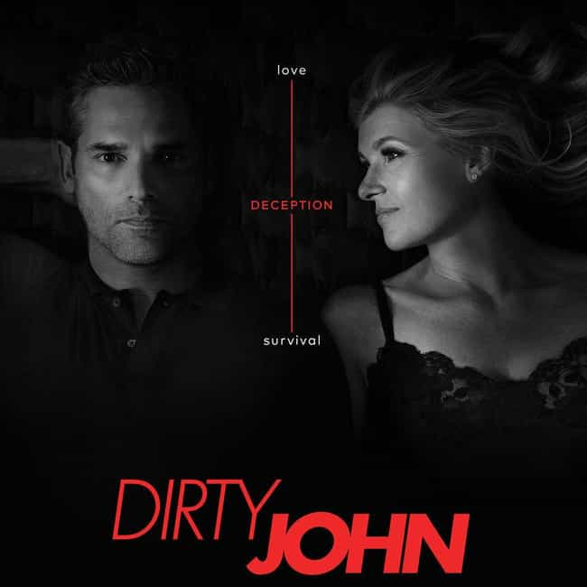 Dirty John is listed (or ranked) 2 on the list The Best TV Shows Based on Podcasts