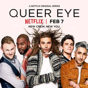 Queer Eye is listed (or ranked) 20 on the list The Best LGBTQ+ Shows On Netflix