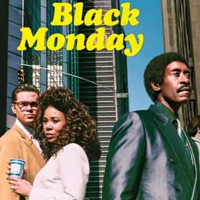 Black Monday is listed (or ranked) 19 on the list The Best Current TV Shows Starring Musicians