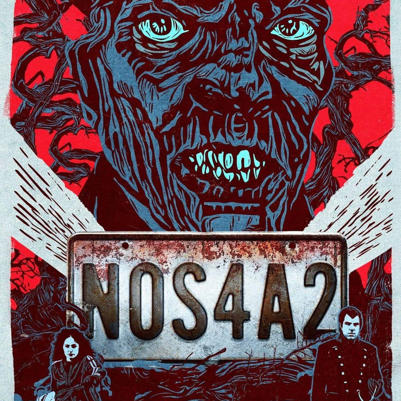 NOS4A2 is listed (or ranked) 4 on the list What To Watch If You Love 'Castle Rock'