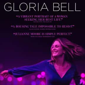 Gloria Bell is listed (or ranked) 17 on the list The Very Best Movies About Life After Divorce