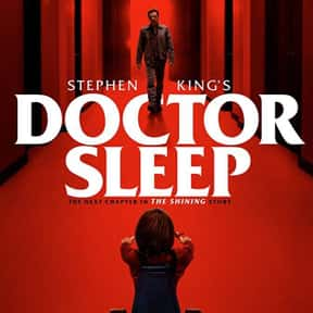 Doctor Sleep is listed (or ranked) 11 on the list The Best Horror Movies Set in Hotels