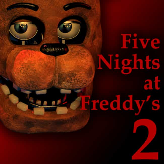 Five Nights at Freddy's 2 is listed (or ranked) 1 on the list The Best Five Nights at Freddy's Games