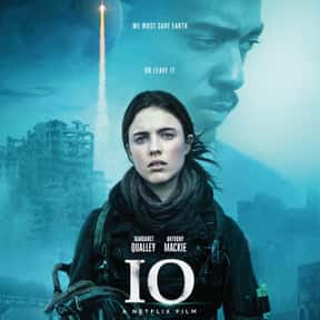IO is listed (or ranked) 9 on the list The Best Sci Fi Drama Movies, Ranked