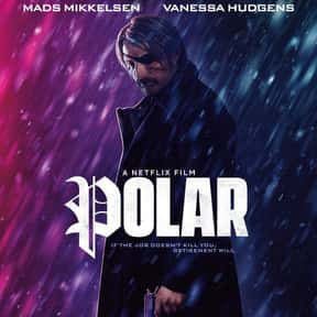 Polar is listed (or ranked) 23 on the list The Best Action Movies Streaming on Netflix