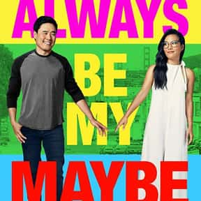 Always Be My Maybe is listed (or ranked) 2 on the list The Best Romantic Comedy Movies On Netflix