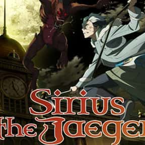 Sirius the Jaeger is listed (or ranked) 25 on the list The Best Action Anime On Netflix