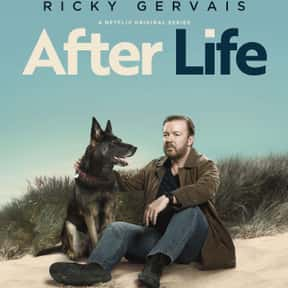 After Life is listed (or ranked) 2 on the list The Best Ricky Gervais Shows and TV Series