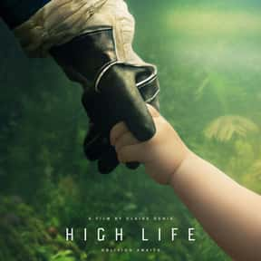 High Life is listed (or ranked) 23 on the list The Best Robert Pattinson Movies