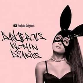 Ariana Grande: Dangerous Woman is listed (or ranked) 16 on the list The Best Current TV Shows For Women, Ranked