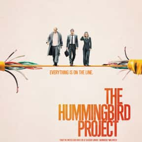 The Hummingbird Project is listed (or ranked) 17 on the list The Best Movies With A Bird Name In The Title
