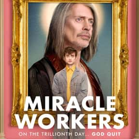 Miracle Workers is listed (or ranked) 7 on the list The Best New Comedy TV Shows Of 2019