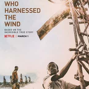 The Boy Who Harnessed the Wind is listed (or ranked) 24 on the list The Best Movies for Black Children, Ranked