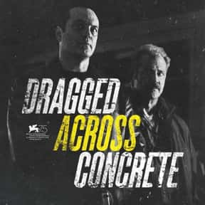 Dragged Across Concrete is listed (or ranked) 12 on the list The Best Laurie Holden Movies