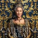 Catherine the Great is listed (or ranked) 25 on the list The Best Current TV Shows Starring Movie Stars