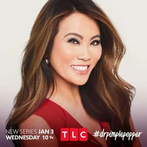 Dr. Pimple Popper is listed (or ranked) 25 on the list The Best Reality Shows Currently on TV