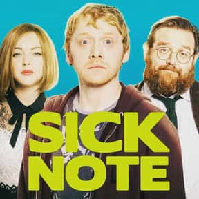 Sick Note is listed (or ranked) 19 on the list The Best Current Cult TV Series