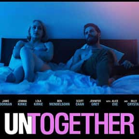 Untogether is listed (or ranked) 8 on the list The Best Alice Eve Movies