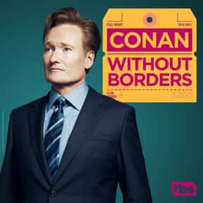 Conan Without Borders is listed (or ranked) 13 on the list The Best Talk Shows On Netflix