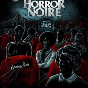 Horror Noire: A History of Bla is listed (or ranked) 1 on the list The Best Documentary Movies On Shudder