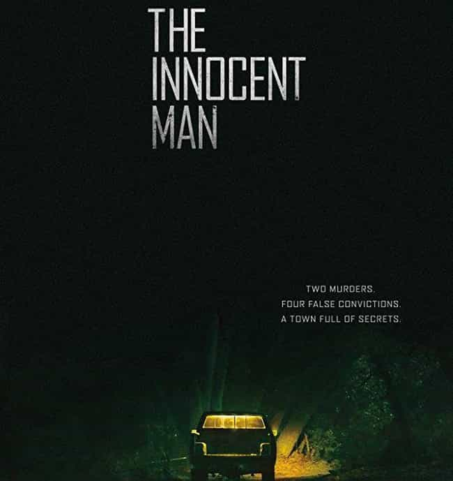 The Innocent Man is listed (or ranked) 4 on the list What To Watch If You Love 'Forensic Files'