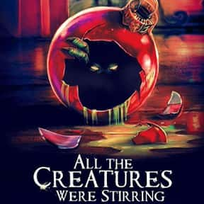 All the Creatures Were Stirrin is listed (or ranked) 17 on the list The Best Christmas Horror Movies That Will Sleigh You